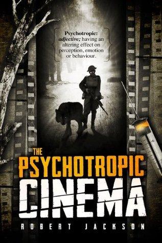 The Psychotropic Cinema  by  Robert Jackson