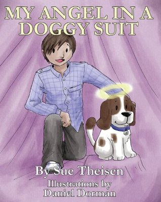 My Angel in a Doggy Suit  by  Sue Theisen