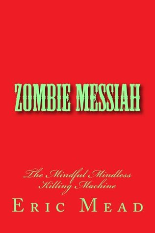 Zombie Messiah Eric Mead