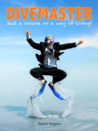 Divemaster - Just a course or a way of living?  by  Ramon Kaspers