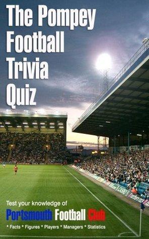 The Pompey Football Trivia Quiz Andy Pringle