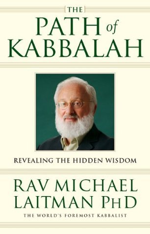 The Path of Kabbalah: Revealing the Hidden Wisdom  by  Michael Laitman
