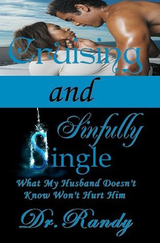 Cruising And Sinfully Single  by  Dr. Randy