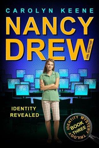 Identity Revealed: Book Three in the Identity Mystery Trilogy (Nancy Drew  by  Carolyn Keene
