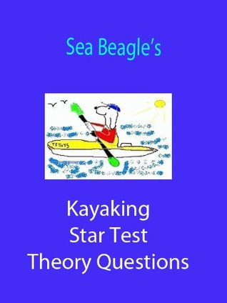 Sea Beagles Kayaking Star Test Theory Questions  by  A. Forrest