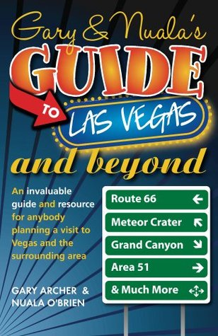 Gary & Nualas Guide To Las Vegas and Beyond  by  Nuala OBrien