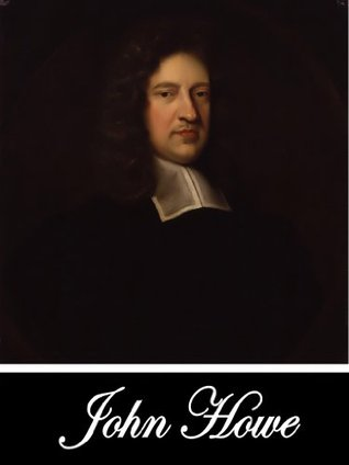 The Love Of God And Our Brother, In Seventeen Sermons, On 1 John iv. 20. & Thirteen Sermons On Various Subjects (Two Books With Active Table of Contents)  by  John Howe