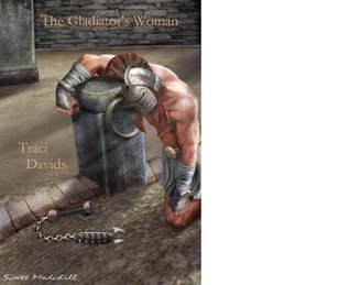 The Gladiators Woman  by  Traci Davids