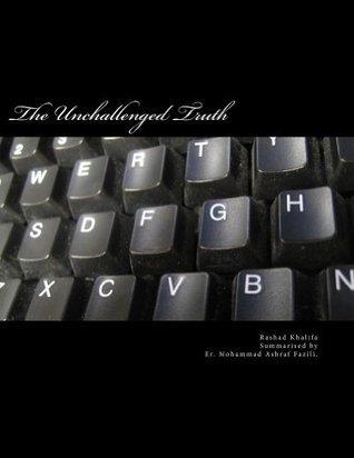 The Unchallenged Truth  by  Rashad Khalifa