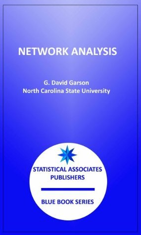 Network Analysis (Statistical Associates Blue Book Series)  by  G. David Garson