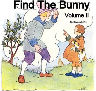 Find The Bunny - Hidden Pictures - Volume II  by  Kimberly Em
