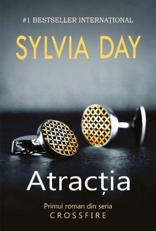 Atracţia (Crossfire #1)  by  Sylvia Day