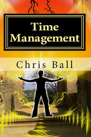Time Management  by  Chris Ball