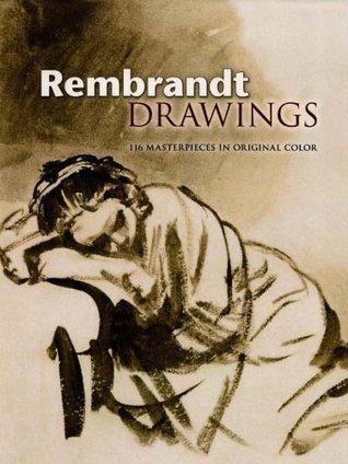 Rembrandt Drawings: 116 Masterpieces in Original Color Rembrandt