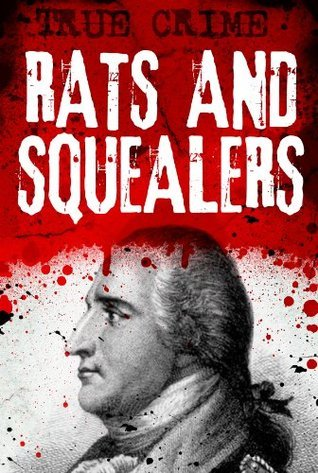 Rats and Squealers - Dishing the dirt to save their skins  by  Gordon Kerr