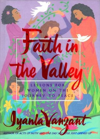 Faith in the Valley  by  Iyanla Vanzant