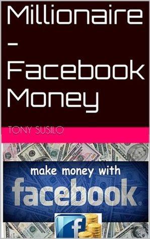 Millionaire - Facebook Money Tony Susilo