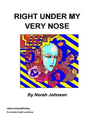 Right Under My Very Nose  by  Norah Johnson