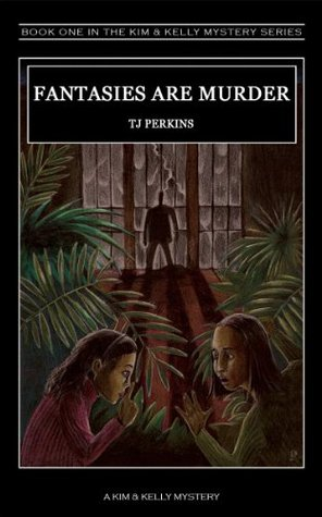 Fantasies Are Murder (The Kim & Kelly Mystery Series)  by  T.J. Perkins