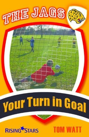 Your Turn in Goal  by  Tom Watt