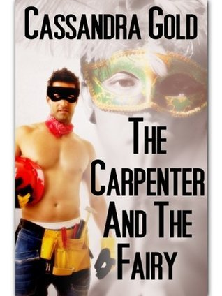The Carpenter And The Fairy  by  Cassandra Gold