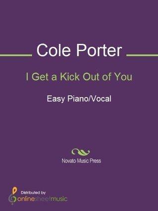 I Get a Kick Out of You Cole Porter