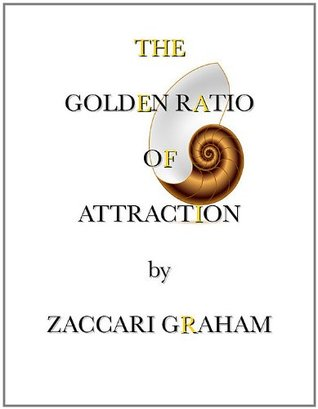 The Golden Ratio of Attraction  by  Zaccari Graham