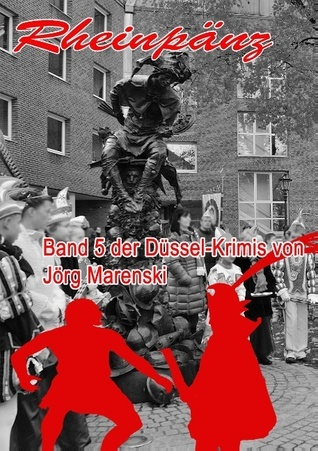 Rheinpänz: Band 5 der Düssel-Krimis  by  Jörg Marenski