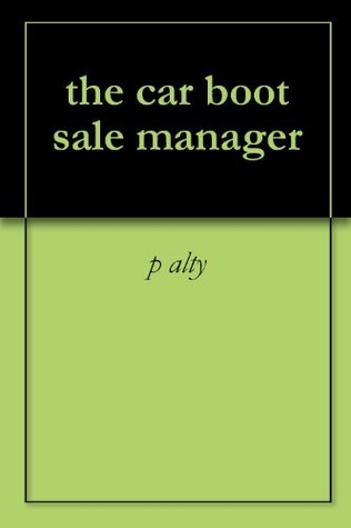 the car boot sale manager P. alty