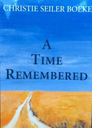 A Time Remembered Christie Seiler Boeke