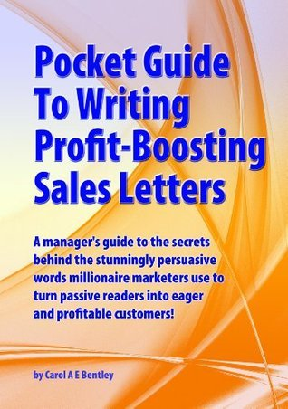 Pocket Guide To Writing Profit-Boosting Sales Letters  by  Carol Bentley