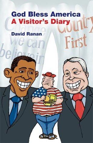God Bless America - A Visitors Diary  by  David Ranan