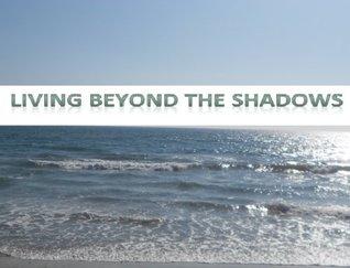 Living Beyond The Shadows Daniel Adekoya