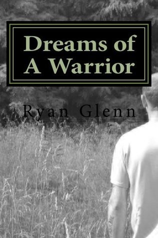 Dreams of A Warrior Ryan Glenn