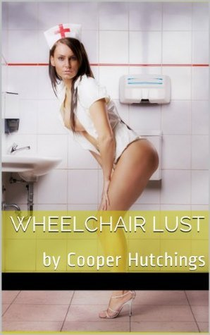 Wheelchair Lust  by  Cooper Hutchings
