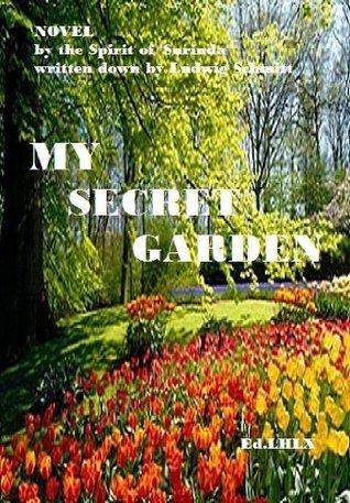 My Secret Garden Ludwig Schmitt