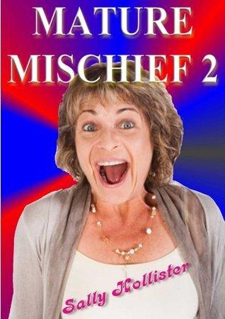 Mature Mischief 2  by  Sally Hollister