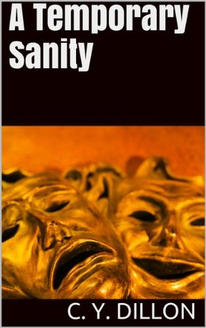 A Temporary Sanity  by  C.Y. Dillon