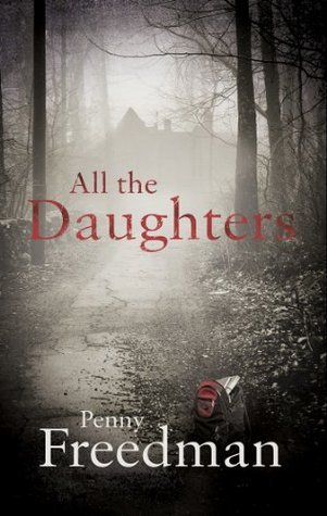 All the Daughters  by  Penny Freedman