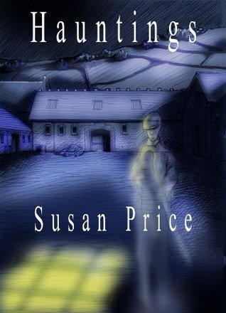 Hauntings: Nine Eerie Stories Susan Price