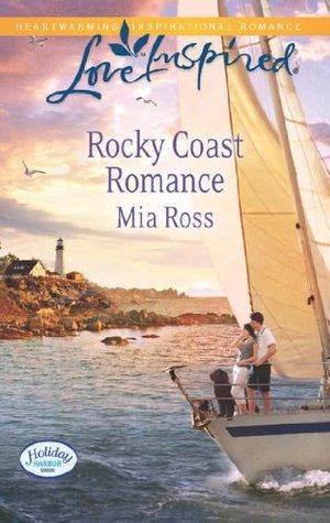 Rocky Coast Romance (Mills & Boon Love Inspired) (Holiday Harbor - Book 1)  by  Mia Ross