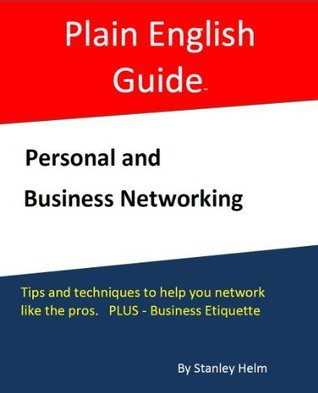 Personal and Business Networking  by  Stanley Helm