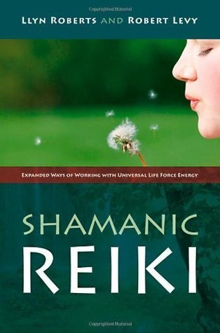 Shamanic Reiki: Expanded Ways Of Working  by  Robert  Levy