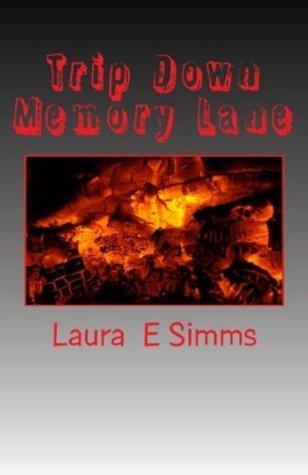 Trip Down Memory Lane Laura E. Simms