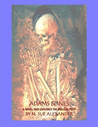 Adams Bones  by  M. Sue Alexander