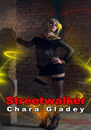 Mens Erotica: Streetwalker  by  Chara Gladey