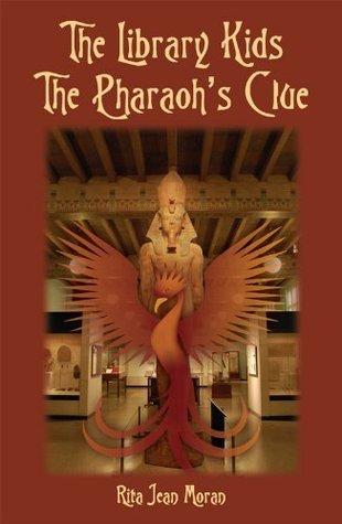 The Library Kids The Pharaohs Clue  by  Rita Jean Moran
