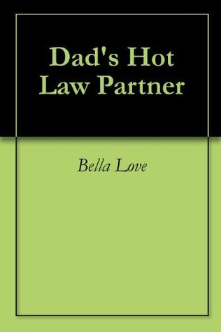 Dads Hot Law Partner Bella  Love
