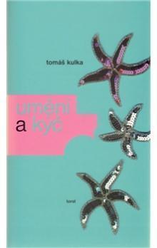 Umění a kýč  by  Tomas Kulka