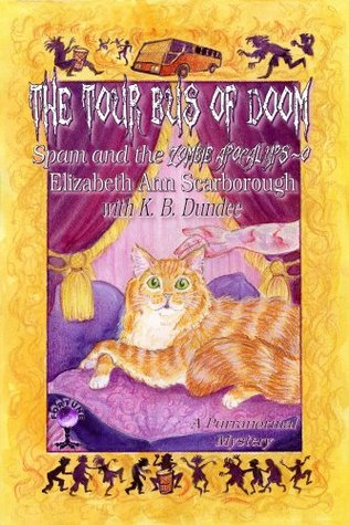 The Tour Bus of Doom, Spam and the Zombie Apocalyps-o (Spam the Cat Purranormal Mysteries) Elizabeth Ann Scarborough